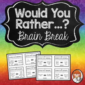 Brain Break - Would You Rather...?