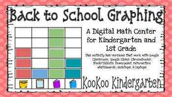 Back to School Graphing- A Digital Math Center (Compatible with Google Apps)