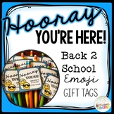 Hooray You're Here Back 2 School Emoji Gift Tags *Editable*