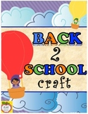 Back to School - Hot Air Balloon Craft & Get To Know You
