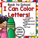 Back to School I Can Color Letters! Literacy Center for PreK, K, & Homeschool