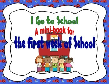 Back to School:  I Go to School - A First Week Mini-book