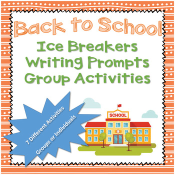 Back to School Ice Breakers; Writing Prompts,Partner Interviews,Group Activities