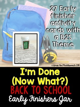 Back to School I'm Done Jar for Early Finishers (EDITABLE)