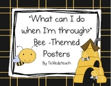 "Back to School ""I'm Done, Now What ? Posters Bees"
