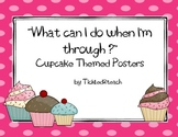 "Back to School ""I'm Done Now What? Posters Cupcake"