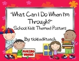 "Back to School ""I'm Done Now What? Posters School"