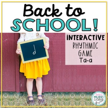 Back to School! Interactive Rhythm Game - Ta-a (STAFF Notation)
