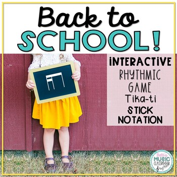 Back to School! Interactive Rhythm Game - Tika-ti/Tiri-ti (Stick Notation)