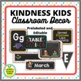 Classroom Decor   Kindness Theme PRELABELED and EDITABLE