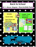 Back to School - LK 1  NOUNS, Singular/Plural Activity Pack