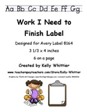 Back to School Label - Work I Need to Finish (Avery 8164)