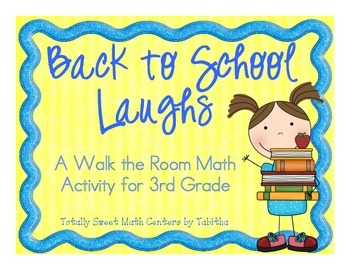 Back to School Laughs- A Math Review and  Joke Walk the Room Gr.3