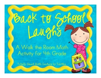 Back to School Laughs- A Math Review and  Joke Walk the Room Gr.4