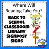Back to School Library Signs - Where Will Reading Take You? Classroom Decor