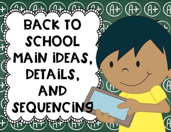 Back to School Main Ideas, Details, and Sequencing