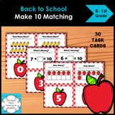 Back to School Make 10 Add  and Ten Frame Matching Task Cards