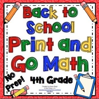 Back to School Math - 4th Grade Print and Go!