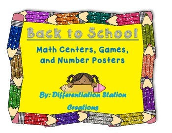 Back to School:  Math Centers, Games, Printables, Posters