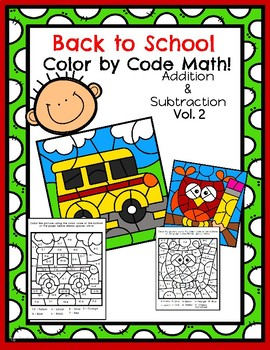 Back to School Math: Color By Code! Volume 2