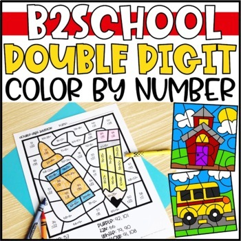 Back to School Math Color by Code Pictures: Double Digit Addition & Subtraction