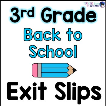 Back to School Math Exit Slips 2nd Grade into 3rd Grade Be