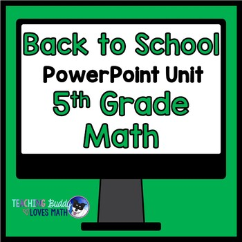 Back to School Math Unit 5th Grade Interactive Powerpoint Unit