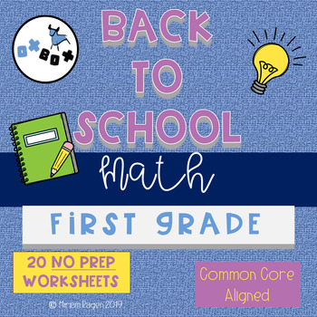 Back to School Math Worksheets First Grade: Common Core Aligned (NO PREP)