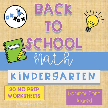 Back to School Math Worksheets Kindergarten: Common Core NO PREP