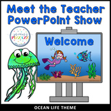 Meet the Teacher - Open House PowerPoint - OCEAN LIFE Theme