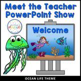 Meet the Teacher - Open House PowerPoint - OCEAN LIFE Theme
