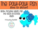 "Back to School Minilesson Pack for ""The Pout-Pout Fish Goe"