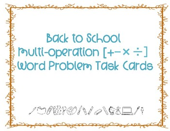 Back to School Multi Operation Word Problem Task Cards