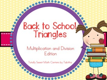 Back to School Triangles- Multiplication and Division Edition Facts 0-12