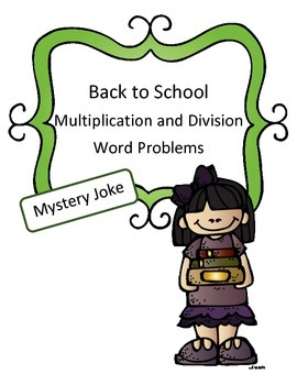 Back to School Multiplication and Division Mystery Joke (S
