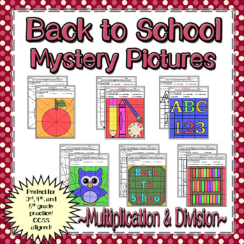 Back to School Multiplication and Division Mystery Pictures