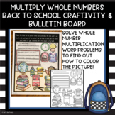 Back to School Multiply Whole Number Craftivity & Bulletin Board