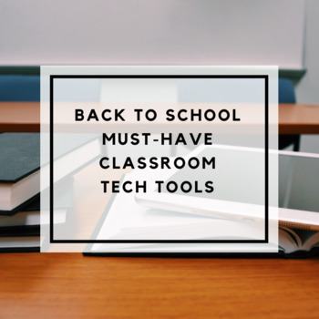 Back to School Must-Have Classroom Tech Tools