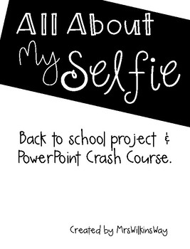 Back to School/Open House: All About My Selfie Project