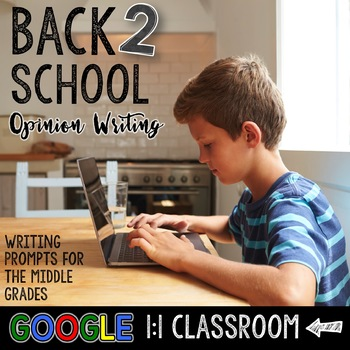 Back to School Opinion / Argument Writing: Google Classroom Edition