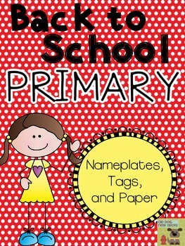 Back to School PRIMARY Decor Pack - Nameplates, Tags, and Papers (EDITABLE)