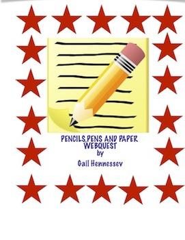 Pencils, Pens, Paper Webquest! (Back to School Activity)