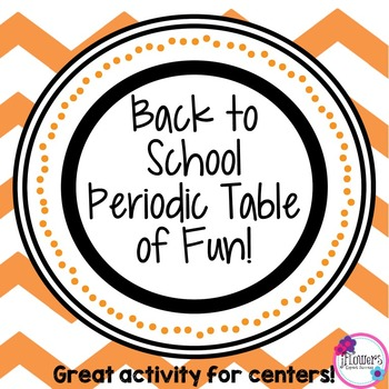 Back to School Periodic Table of Fun! Great for the Beginning of the Year!