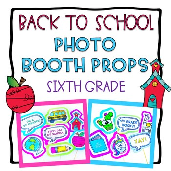 Back to School Photo Booth Props: 6th Grade