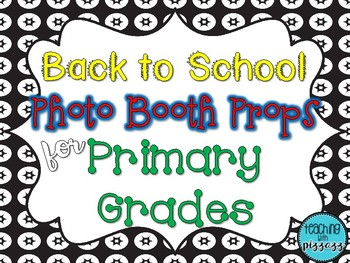 Back to School Photo Booth for Primary Grades