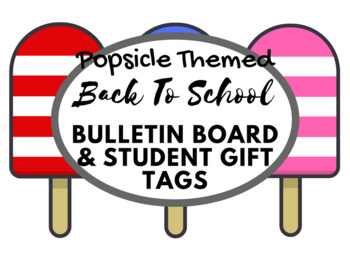 Back to School Popsicle bulletin board and student gift tags