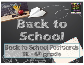 Back to School Postcards Kinder, TK, 1st, 2nd, 3rd, 4th, 5th, 6th