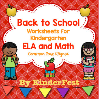 Back to School! Practice Sheets for Kindergarten ELA & Math Common Core Aligned