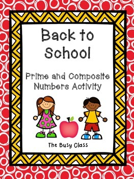 Back to School Prime and Composite Numbers Activity