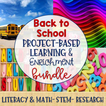 Back to School Project-Based Learning & Enrichment Bundle for Literacy & Math
